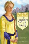 Loyalty's Web by Joyce DiPastena