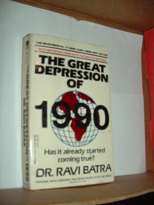 The Great Depression of 1990 by Ravi Batra
