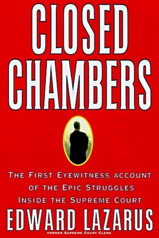 closed-chambers-the-first-eyewitness-account-of-the-epic-struggles-inside-the-supreme-court