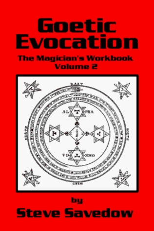 Goetic Evocation by Steve Savedow