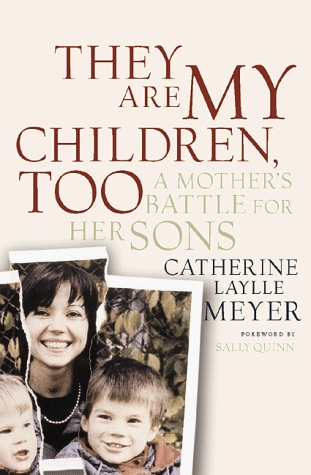 They Are My Children, Too: A Mother's Struggle For Her Sons