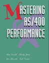 Mastering AS/400 Performance