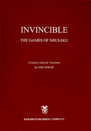 Invincible, the Game of Shusaku by John Power