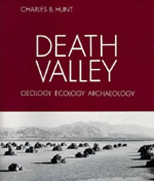 Death Valley: Geology, Ecology, Archaeology