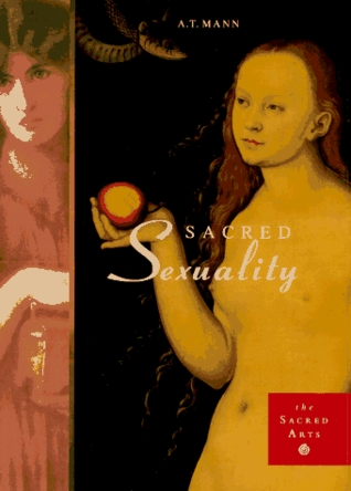Sacred Sexuality by A.T. Mann