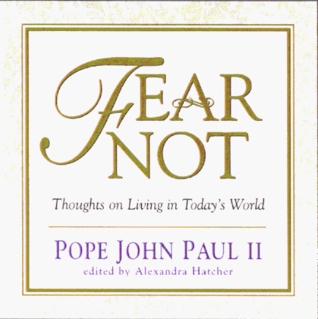 Fear Not: Thoughts on Living in Today's World