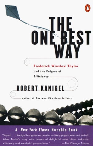 The One Best Way: Frederick Winslow Taylor and the Enigma of Efficiency