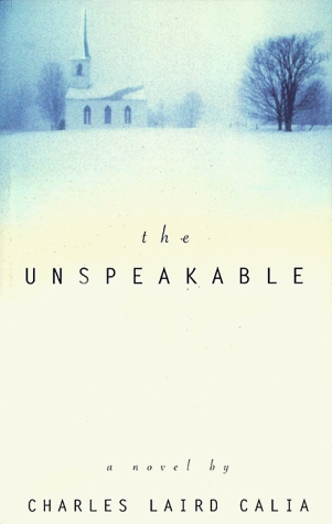 The Unspeakable by Charles L. Calia