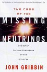 The Case of the Missing Neutrinos: And Other Curious Phenomena of the Universe