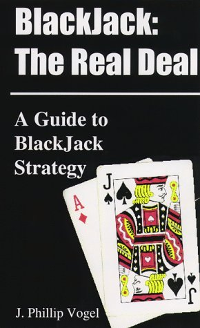 Blackjack: The Real Deal: A Guide to Blackjack Strategy