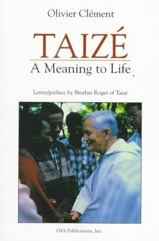 Taize: A Meaning To Life