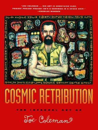Cosmic Retribution: The Infernal Art of Joe Coleman