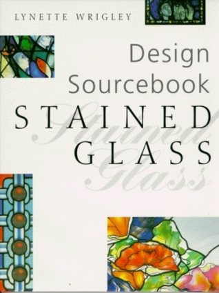 Stained Glass: Design Sourcebook (Design Sourcebooks)
