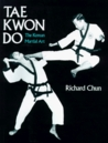 Tae Kwon Do by Richard Chun