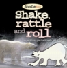 Shake, Rattle and Roll by Keith R. Potter