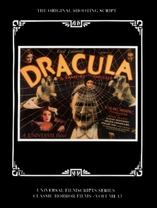 Dracula: The Original 1931 Shooting Script, Vol. 13 (Universal Filmscript Series) (The Original 1931 Shooting Script)