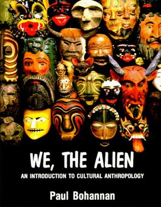 We, The Alien: An Introduction To Cultural Anthropology