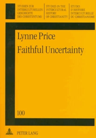Faithful Uncertainty: Leslie D. Weatherhead's Methodology Of Creative Evangelism