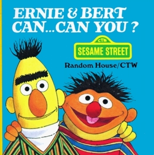 Ernie and Bert Can...Can You? (A Chunky Book)