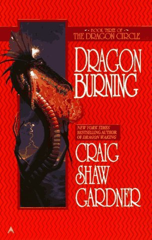 Dragon Burning by Craig Shaw Gardner
