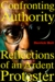 Confronting Authority: Reflections of an Ardent Protester