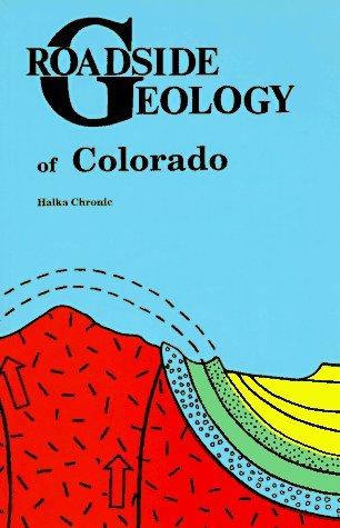 Roadside Geology Of Colorado by Halka Chronic