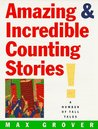 Amazing  Incredible Counting Stories!: A Number of Tall Tales