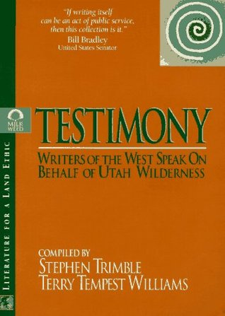 Testimony: Writers of the West Speak on Behalf of Utah Wilderness