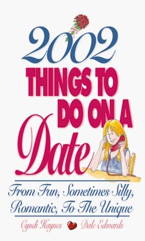 2002 Things To Do On A Date: From Fun, Sometimes Silly, Romantic, to the Unique Descarga gratuita de libros electrónicos hoy