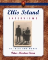 Ellis Island Interviews: In Their Own Words