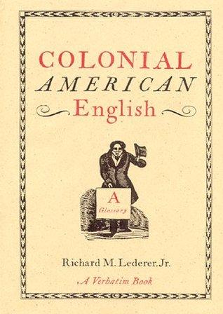Colonial American English: A Glossary Descarga gratuita de un libro de computadora