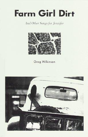 Farm Girl Dirt by Greg Wilkinson