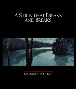 a-stick-that-breaks-and-breaks-selected-poems