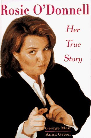 Rosie O'Donnell: Her True Story
