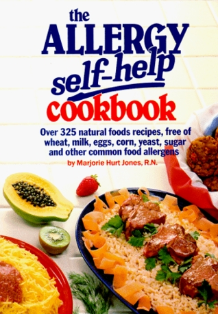 The allergy self help cookbook over 325 natural foods recipes free the allergy self help cookbook over 325 natural foods recipes free of all common food allergens wheat free milk free egg free corn free sugar free forumfinder Gallery