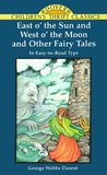 East O' the Sun and West O' the Moon: And Other Fairy Tales
