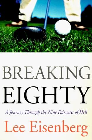 Breaking Eighty: A Journey Through the 9 Fairways of Hell