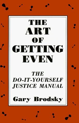 Art of getting even by gary brodsky art of getting even solutioingenieria Choice Image