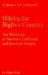 Hiking the Bigfoot Country(A Sierra Club Totebook)