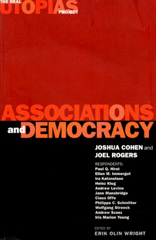 Associations and Democracy: The Real Utopias Project, Vol. 1