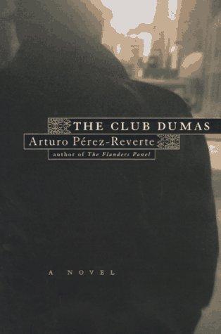The Club Dumas by Arturo Pérez-Reverte
