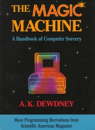 The Magic Machine: A Handbook of Computer Sorcery