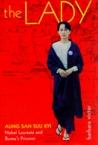 The Lady: Aung San Suu Kyi Nobel Laureate and Burma's Prisoner