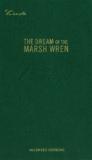 The Dream of the Marsh Wren