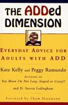 The ADDed Dimension: Everyday Advice For Adults With Add