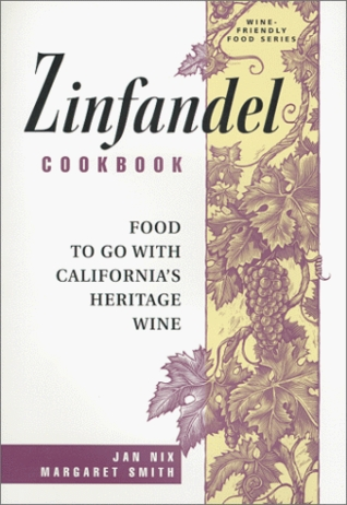 Zinfandel Cookbook: Food to Go with California's Heritage Wine
