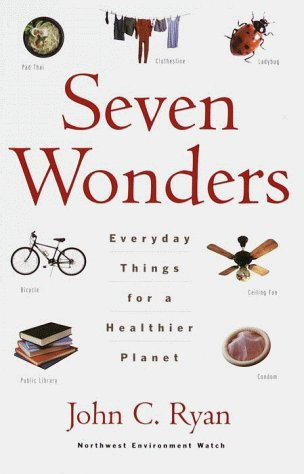 Seven Wonders: Everyday Things for a Healthier Planet