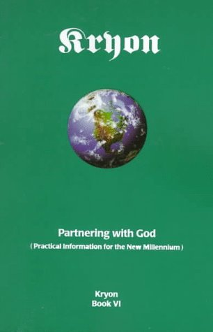 Partnering with God: Practical Information for the New Millennium (Kryon, #6)