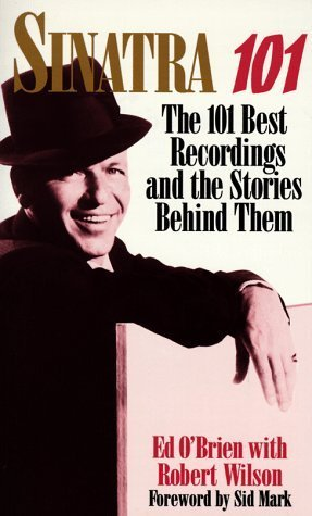 Sinatra 101: 101 best recordings and the stories behind them