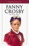 Fanny Crosby (1820-1915): The Hymn Writer (Heroes of the Faith)